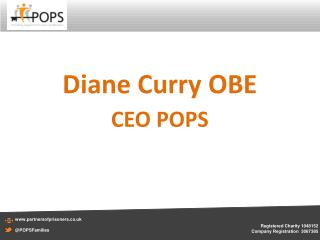Diane Curry OBE CEO POPS