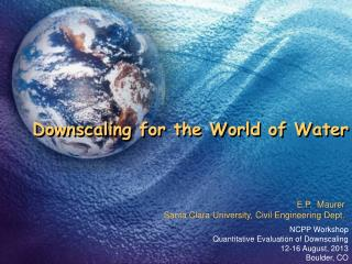 Downscaling for the World of Water