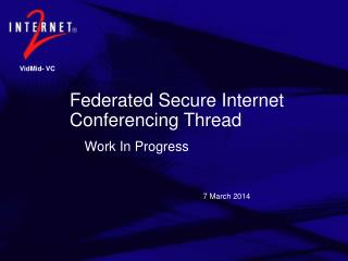 Federated Secure Internet Conferencing Thread
