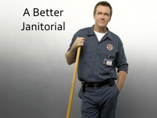 A Better Janitorial Service