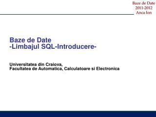 Baze  de Date - Limbajul  SQL- Introducere - Universitatea din Craiova,
