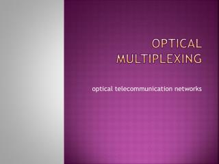 Optical Multiplexing