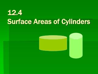 12.4  Surface  Areas of Cylinders