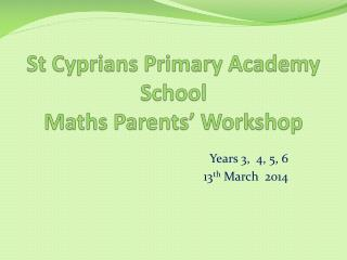 St Cyprians Primary Academy School Maths Parents' Workshop