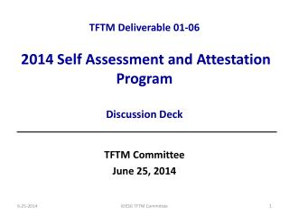 TFTM Deliverable 01-06 2014 Self Assessment and Attestation Program Discussion Deck