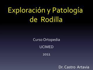 Exploración y Patología   de  Rodilla