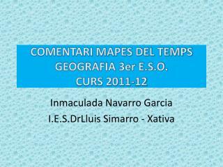 COMENTARI MAPES DEL TEMPS GEOGRAFIA 3er E.S.O. CURS 2011-12