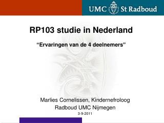 """RP103  studie  in Nederland """" Ervaringen  van de 4  deelnemers """""""