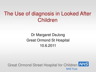 The Use of diagnosis in Looked After Children