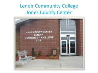 Lenoir Community College Jones County Center