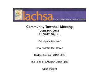 Community  Townhall Meeting June 9th, 2012 11:00-12:30 p.m. Principal�s �Address