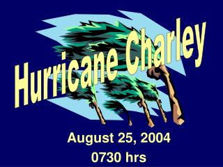 August 25, 2004 0730 hrs