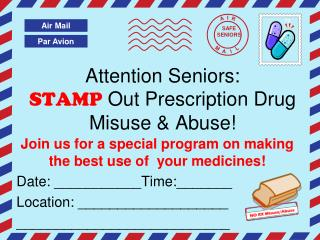 Attention Seniors: STAMP  Out Prescription Drug Misuse & Abuse!