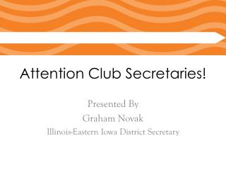 Attention Club Secretaries!