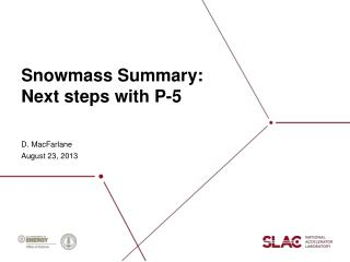 Snowmass  Summary: Next steps with P-5