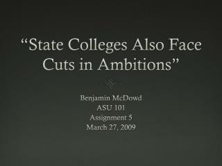 """State Colleges Also Face Cuts in Ambitions"""