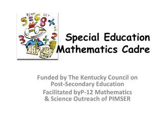 Special Education                                   Mathematics Cadre