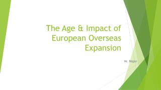 The Age & Impact of European Overseas Expansion