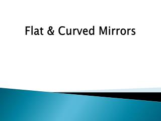 Flat & Curved Mirrors