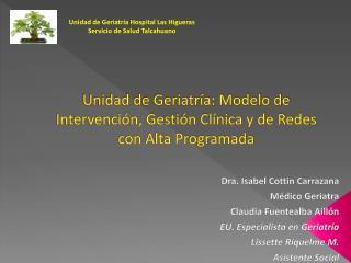 Unidad de Geriatría: Modelo de Intervención, Gestión Clínica y de Redes  con Alta Programada