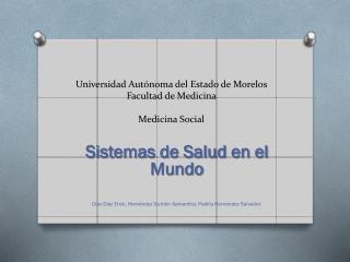 Universidad Autónoma del Estado de Morelos Facultad de Medicina Medicina Social