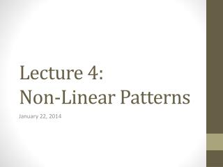 Lecture 4: Non-Linear Patterns