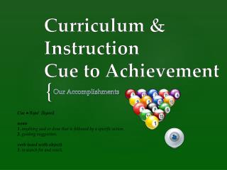 Curriculum & Instruction Cue to Achievement