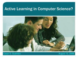 Active Learning in Computer Science?
