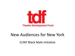 New Audiences for New York