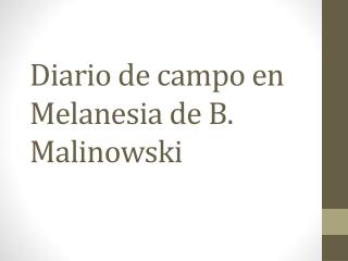 Diario de campo en Melanesia de B.  Malinowski
