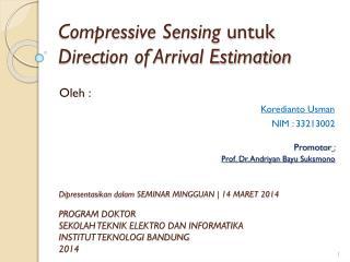Compressive Sensing  untuk Direction of Arrival Estimation