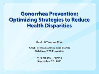 Gonorrhea Prevention: Optimizing Strategies to Reduce Health Disparities