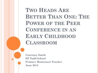 Two Heads Are Better Than One: The Power of the Peer Conference in an Early Childhood Classroom