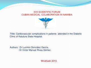 XVII SCIENTIFIC FORUM  CUBAN MEDICAL  COLABORATION IN NAMIBIA