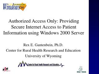 Authorized Access Only: Providing Secure Internet Access to Patient Information using Windows 2000 Server