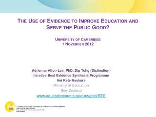 Adrienne Alton-Lee, PhD, Dip  Tchg  (Distinction)  Iterative Best Evidence Synthesis Programme