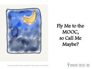 Fly Me to the MOOC,  so Call Me Maybe?