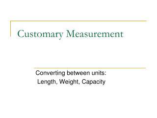 Customary Measurement