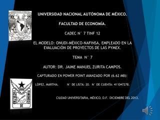 UNIVERSIDAD NACIONAL AUTÓNOMA DE MÉXICO. FACULTAD DE ECONOMÍA. CADEC N° 7 TINF 12