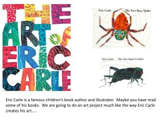 Here is a photograph of  Eric Carle and one of his  well know books…. The Very Hungry Caterpillar
