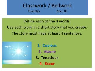 Classwork  /  Bellwork Tuesday		Nov 30