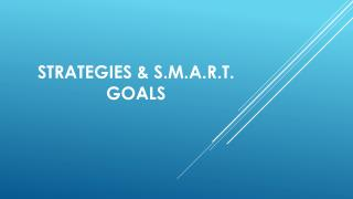 Strategies & S.M.A.R.T. Goals