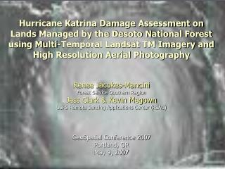 Hurricane Katrina Damage Assessment on Lands Managed by the Desoto National Forest using Multi-Temporal Landsat TM Image