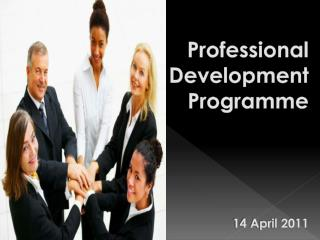 Professional Development  Programme 14 April 2011