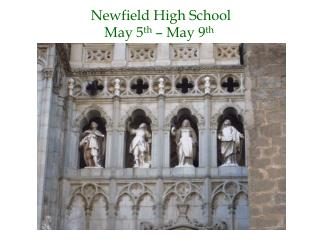 Newfield High School May 5 th  – May 9 th