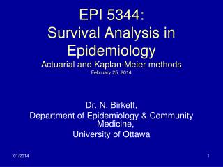 EPI 5344: Survival Analysis in Epidemiology Actuarial and Kaplan-Meier methods February 25, 2014