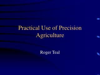 Practical Use of Precision Agriculture