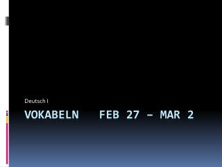 Vokabeln feb 27  – mar  2