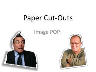 Paper Cut-Outs