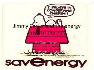 Jimmy Carter and the energy crisis of the 70�s